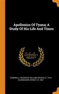 Apollonius Of Tyana; A Study Of His Life And Times