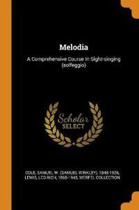 Melodia: A Comprehensive Course In Sight-singing (solfeggio)
