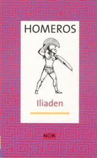 Iliaden : I tolkning av Ingvar Björkeson (Levande litteratur