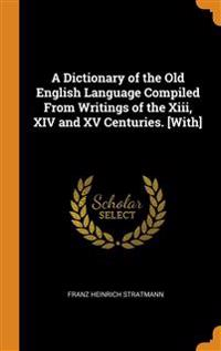 A DICTIONARY OF THE OLD ENGLISH LANGUAGE