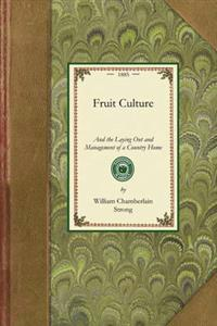 Fruit Culture and the Laying Out and Management of a Country Home