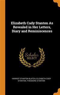 ELIZABETH CADY STANTON AS REVEALED IN HE