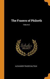 The Frasers of Philorth; Volume 2