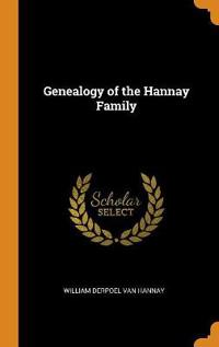 GENEALOGY OF THE HANNAY FAMILY