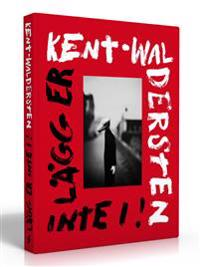 Kent - Waldersten : lägg er inte i!