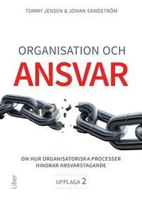 Organisation och ansvar : om hur organisatoriska processer hindrar ansvarstagande