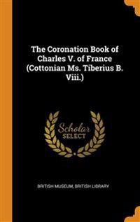 The Coronation Book of Charles V. of France (Cottonian Ms. Tiberius B. Viii.)