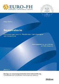 Seepiraterie - Risikomanagement Für Reedereien, Ladungseigner Und Versicherer.
