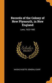 Records of the Colony of New Plymouth, in New England