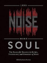 Less Noise, More Soul