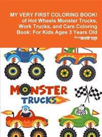 My Very First Coloring Book! of Hot Wheels Monster Trucks, Work Trucks, and Cars Coloring Book