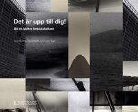 Det är upp till dig! : Bli en bättre beslutsfattare - Love Ekenberg, Harald Kjellin, Kristina Sygel   Laserbodysculptingpittsburgh.com
