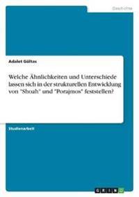 """Welche Ähnlichkeiten und Unterschiede lassen sich in der strukturellen Entwicklung von """"Shoah"""" und """"Porajmos"""" feststellen?"""