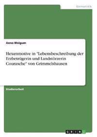 """Hexenmotive in """"Lebensbeschreibung der Erzbetrügerin und Landstörzerin Courasche"""" von Grimmelshausen"""