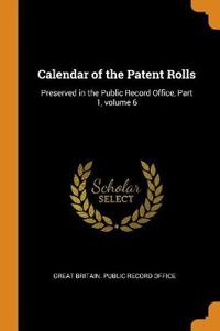 Calendar of the Patent Rolls