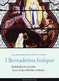 I Bernadettes fodspor
