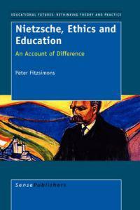 Nietzsche, Ethics and Education