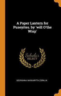 A Paper Lantern for Puseyites. by 'will O'The Wisp'