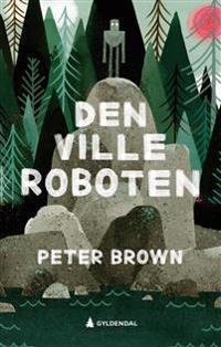 Den ville roboten - Peter Brown   Inprintwriters.org