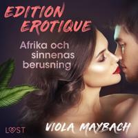 Afrika och sinnenas berusning - Edition Érotique 3