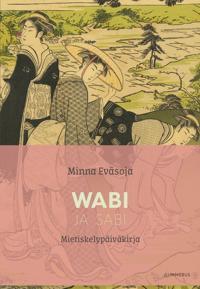 Wabi ja Sabi - Mietiskelypäiväkirja