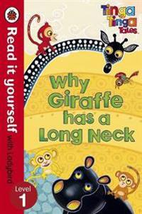 Tinga Tinga Tales: Why Giraffe Has a Long Neck - Read it yourself with Ladybird