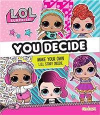 L.O.L. Surprise! - You Decide!