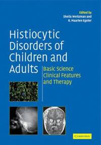 Histiocytic Disorders of Children and Adults