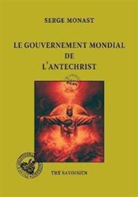 Le Gouvernement Mondial de l'Antzchrist