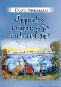 Jepulis, mummo ja robotikset