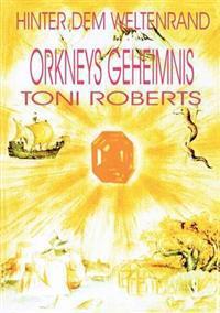 Hinter Dem Weltenrand - Bd. 2 - Orkneys Geheimnis