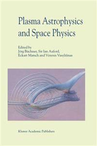 Plasma Astrophysics and Space Physics