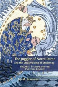 Juggler of Notre Dame and the Medievalizing of Modernity