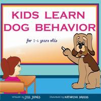 Children's book: Kids Learn Dog Behavior