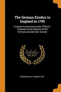 The German Exodus to England in 1709