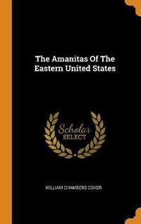 The Amanitas of the Eastern United States