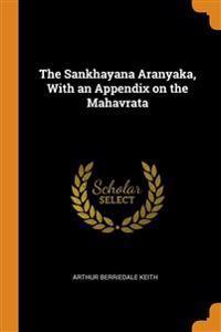 Sankhayana Aranyaka, With an Appendix on the Mahavrata