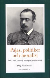 Pajas, politiker och moralist : om Gustaf Frödings tidningstexter 1885-1896
