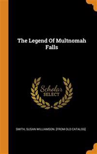 Legend Of Multnomah Falls
