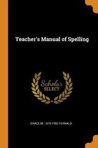 Teacher's Manual of Spelling