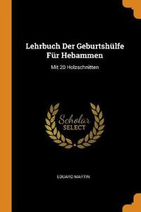 Lehrbuch Der Geburtsh lfe F r Hebammen