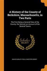 History of the County of Berkshire, Massachusetts, in Two Parts