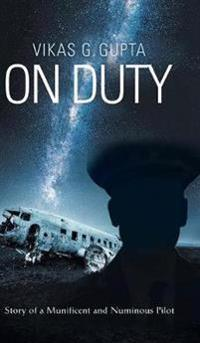 On Duty: Story of a Munificent and Numinous Pilot