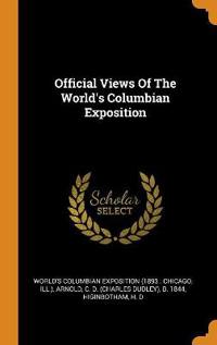 Official Views of the World's Columbian Exposition