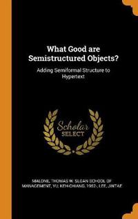 What Good Are Semistructured Objects?
