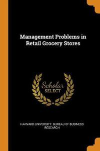 Management Problems in Retail Grocery Stores