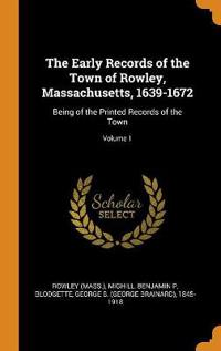 Early Records of the Town of Rowley, Massachusetts, 1639-1672