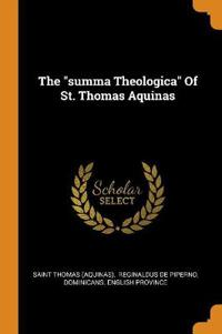 The Summa Theologica of St. Thomas Aquinas