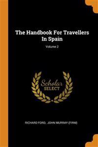 The Handbook For Travellers In Spain; Volume 2
