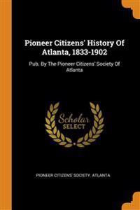 Pioneer Citizens' History Of Atlanta, 1833-1902